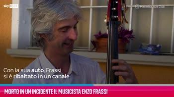 VIDEO Morto in un incidente il musicista Enzo Frassi