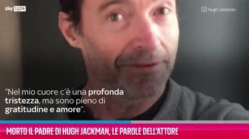 VIDEO Morto il padre di Hugh Jackman, le parole dell'attore