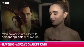 VIDEO Lily Collins ha sposato Charlie McDowell