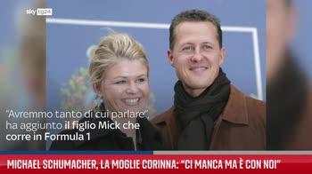 Michael Schumacher, la moglie Corinna: ?Ci manca ma � con noi?