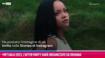 VIDEO MET Gala, l'after party sarà organizzato da Rihanna