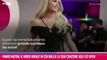 VIDEO Paris Hilton balla una sua canzone agli US Open