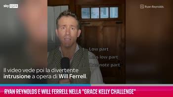VIDEO Ryan Reynolds e Will Ferrell, la Grace Kelly Challeng