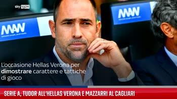 Serie A, Tudor all'Hellas Verona, Mazzarri a Cagliari. VIDEO