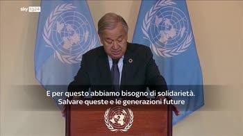 Guterres: serve azione decisiva per evitare crisi climatica