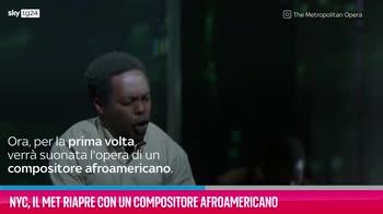 VIDEO NYC, il Met riapre con un compositore afroamericano