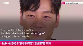 """VIDEO Park Hae Soo di """"Squid Game"""" è diventato papà"""