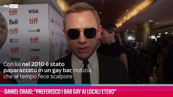 "VIDEO Daniel Craig: ""Preferisco i bar gay ai locali etero"""