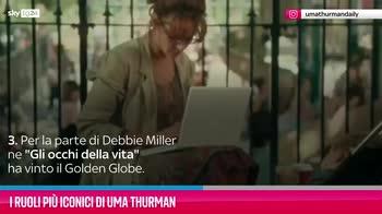 VIDEO Uma Thurman, i suoi ruoli più iconici