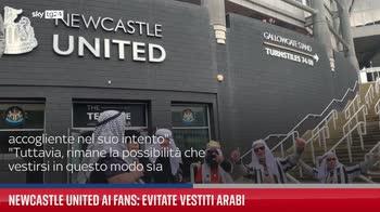 Newcastle United ai fans: evitate vestiti arabi