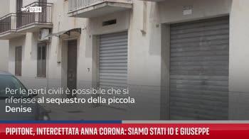 Sequestro Pipitone, intercettata Anna Corona: ?Siamo stati io e Giuseppe?
